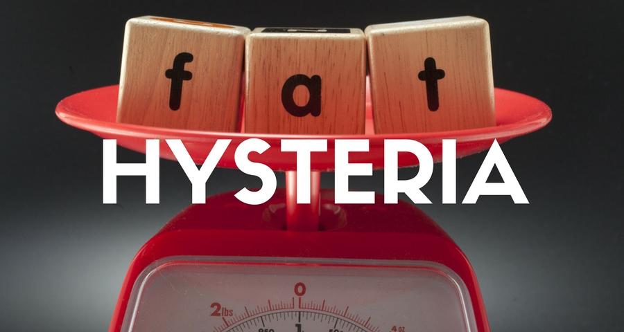 Fat Hysteria