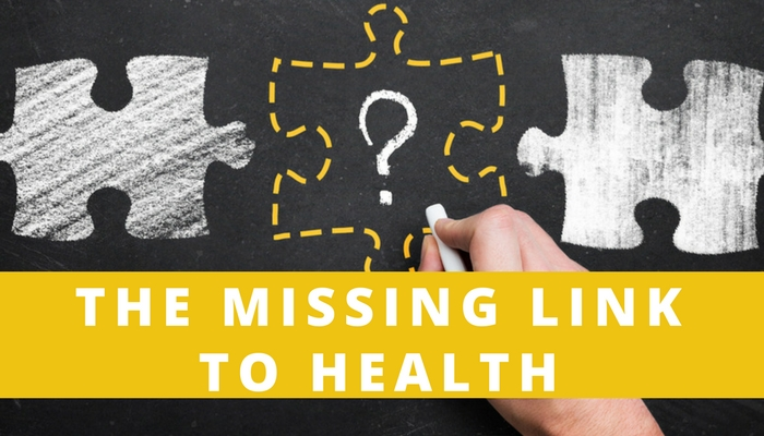 The Missing Link to Health