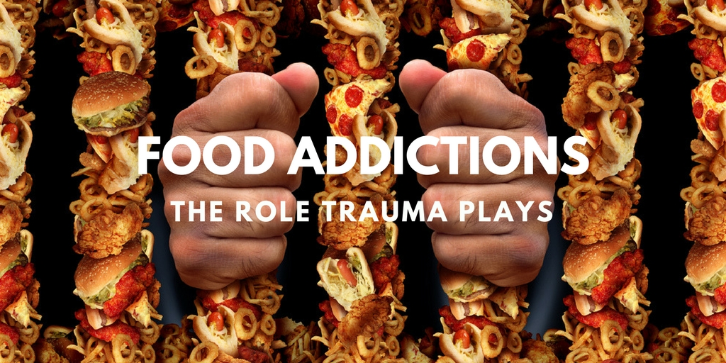 Food Addictions: The Role Trauma Plays