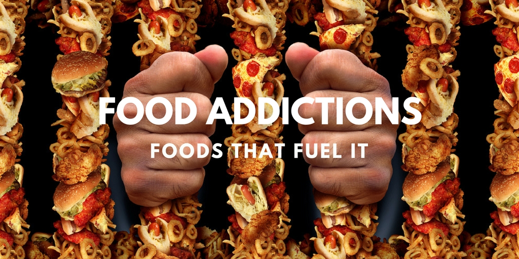 Food Addictions: Foods That Fuel It