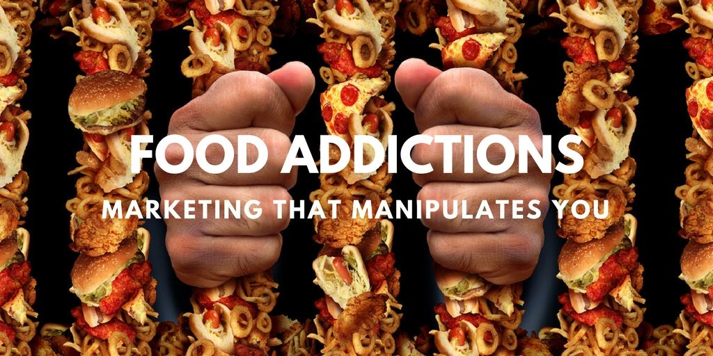 Food Addictions: Marketing That Manipulates You